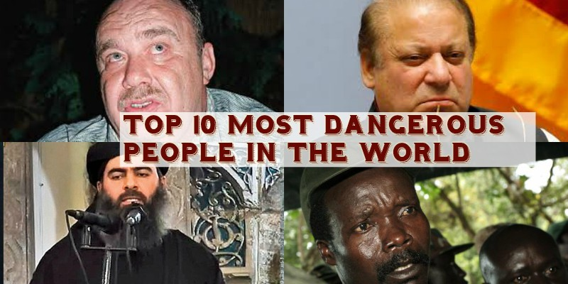 Top 10 Most Dangerous People in the World of 2020