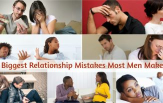 Top 10 Biggest Relationship Mistakes Most Men Make