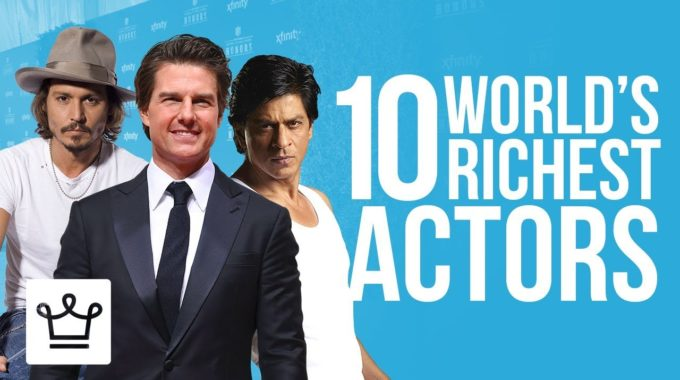 World's Top 10 Richest Actors in 2017 and their Net Worth