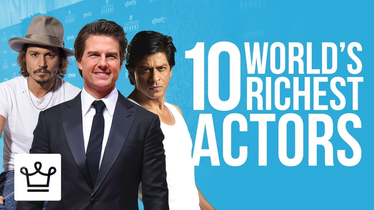 World's Top 10 Richest Actors in 2019,