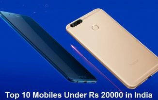 Top 10 Mobiles Under Rs 20000 in India (2017)