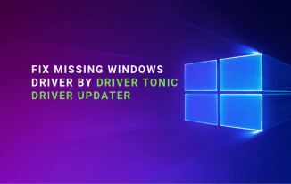 Fix Missing Windows Drivers Problem by Driver Tonic