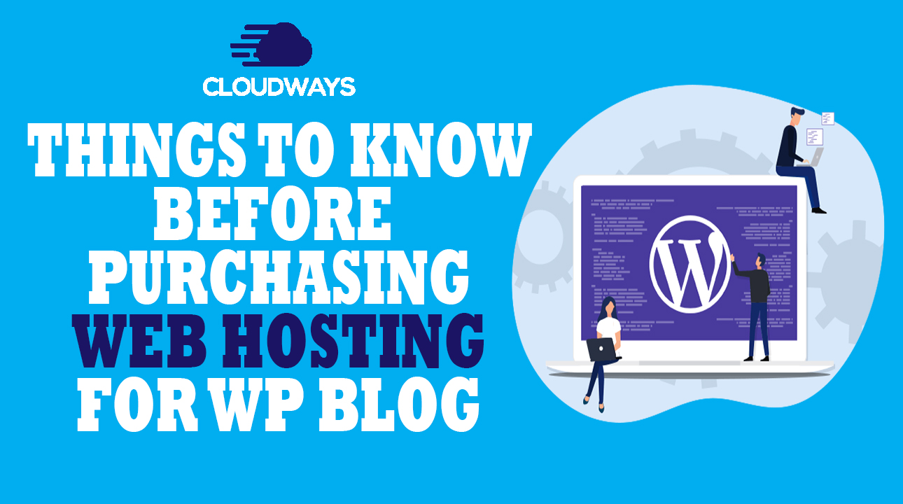 Things To Know Before Purchasing Web Hosting For WP Blog